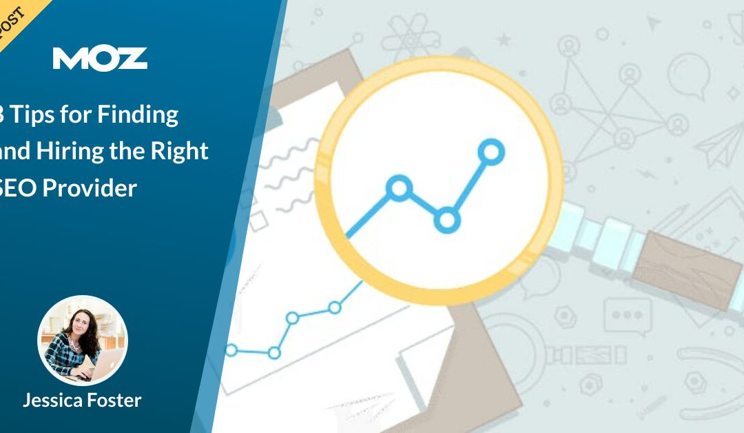 8 Tips for Finding and Hiring the Right SEO Provider