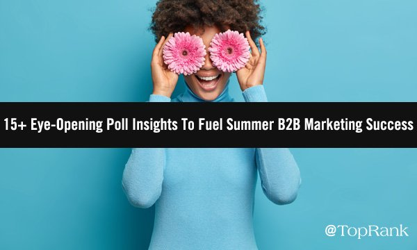 15+ Eye-Opening Insights To Fuel Summer Success