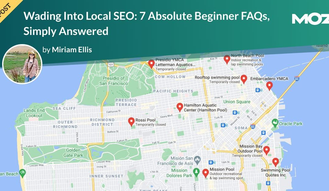 Wading Into Local SEO: 7 Absolute Beginner FAQs, Simply Answered